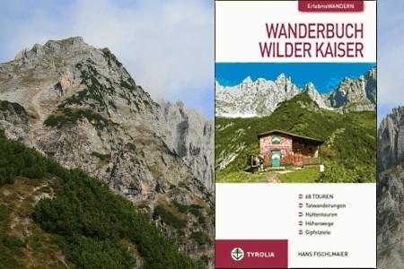 Das Wanderbuch Wilder Kaiser von Hans Fischlmaier