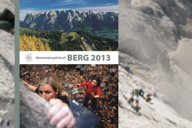 Berg 2013 - Das Alpenvereinsjahrbuch