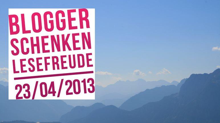 Blogger schenken Lesefreude - am Welttag des Buches am 23.4.2013