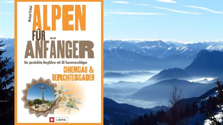 Alpen für Anfänger - eine Wanderbuch-Reihe von Michael Pröttel - Cover: J. Berg Verlag