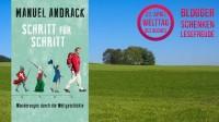 Manuel Andrack: Schritt für Schritt - Wanderungen durch die Weltgeschichte