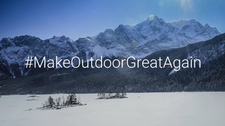 Make Outdoor Great Again.
