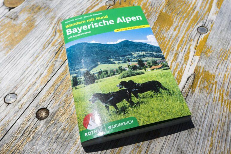 Martin R. Locher, Thomas Rettstatt: Wandern mit Hund - Bayerische Alpen